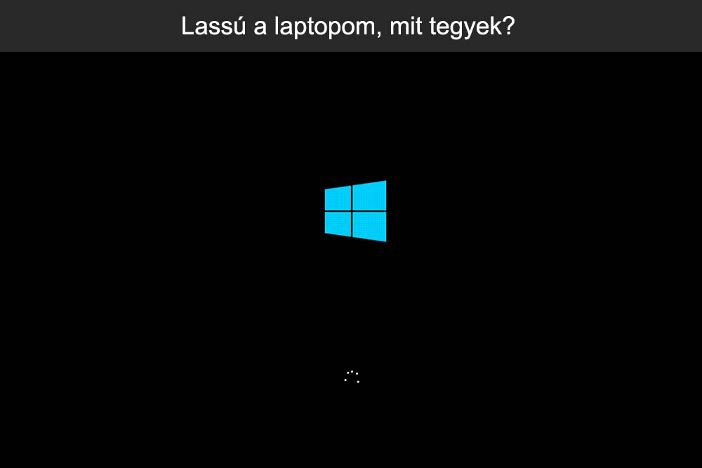 Lassú a laptopom, mit tegyek?