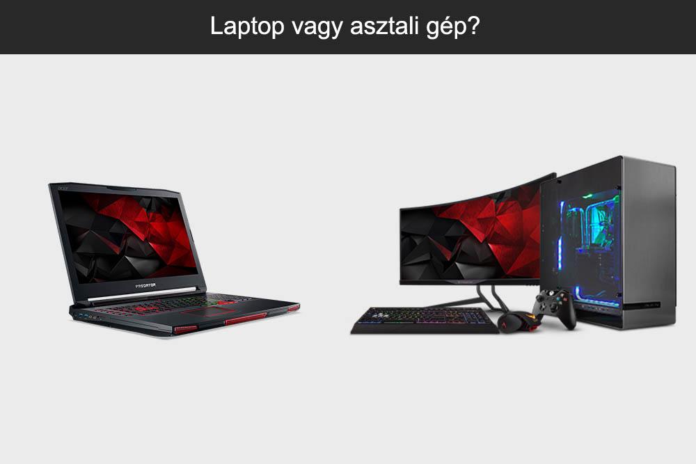 Laptop vagy asztali gép?