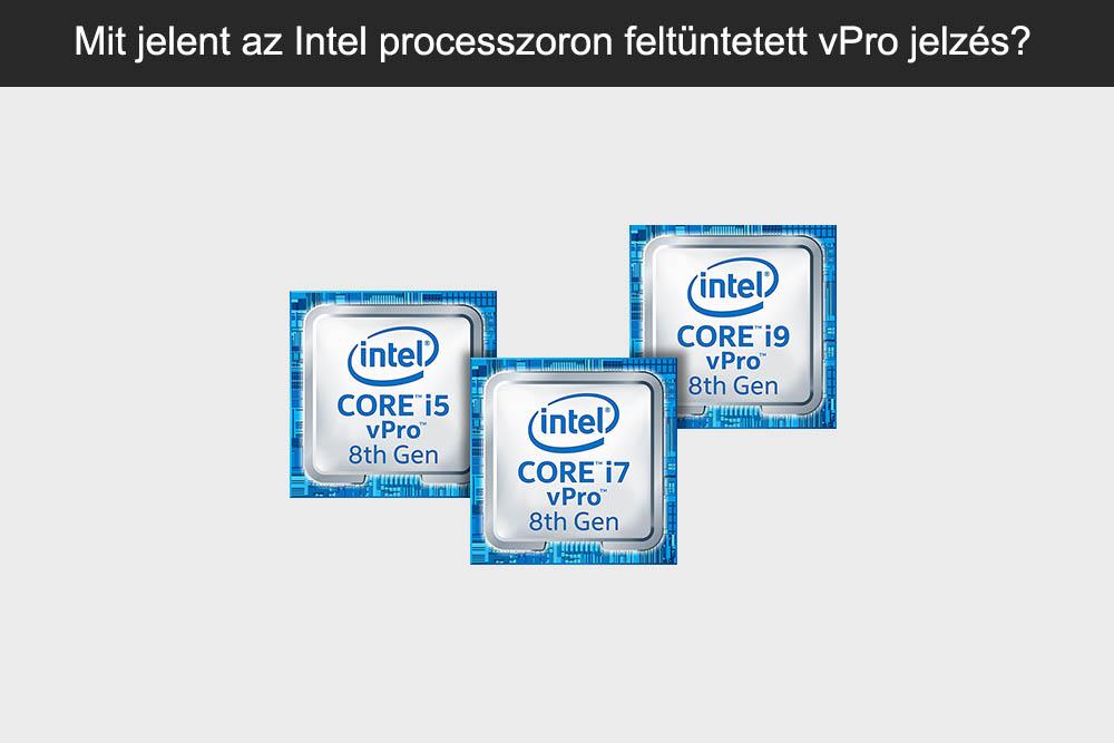 Mit jelent az Intel processzoron feltüntetett vPro jelzés?