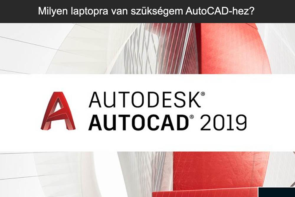Milyen laptopra van szükségem AutoCAD-hez?