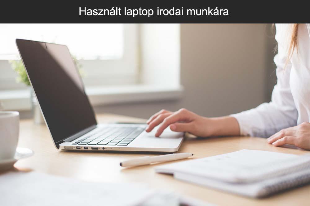 Használt laptop irodai munkára