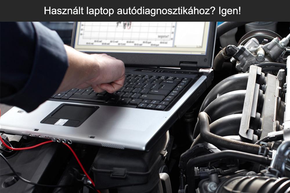 Használt laptop autódiagnosztikához? Igen!