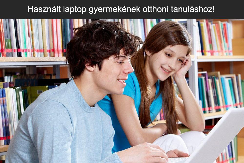 Használt laptop gyermekének otthoni tanuláshoz! Ön pedig filmezhet, böngészhet rajta.