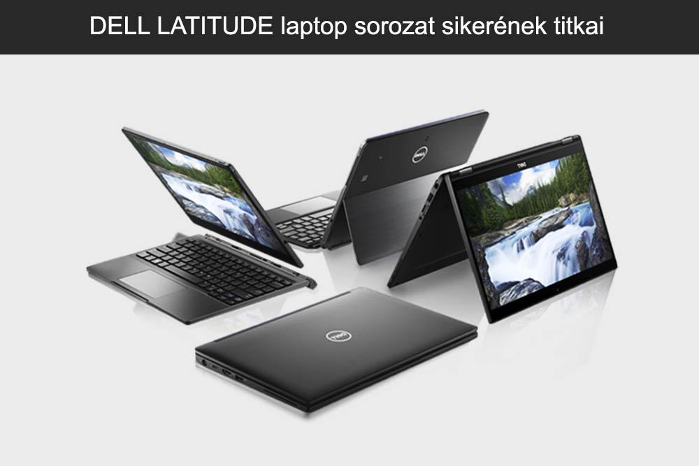 DELL LATITUDE laptop sorozat sikerének titkai